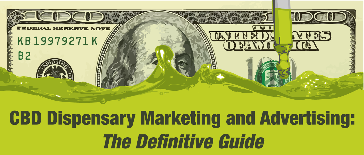 CBD Retail and Dispensary Marketing Advertising – The Definitive Guide To Maximizing Sales