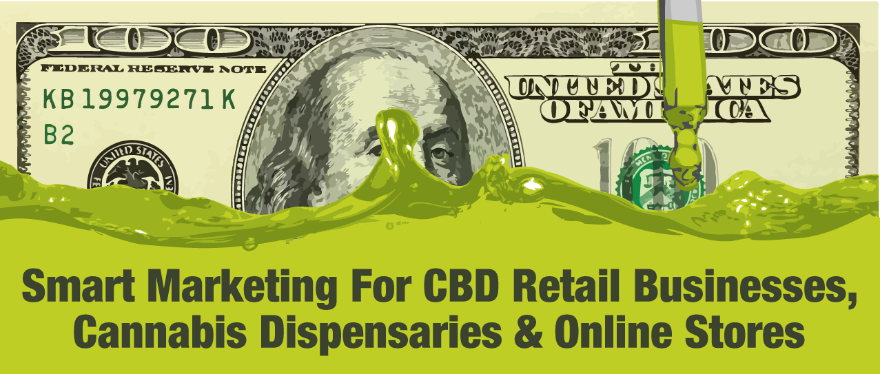 Smart Marketing For CBD Retail Businesses, Cannabis Dispensaries & Online Stores